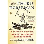 The Third Horseman by Rosen, William, 9780143127147