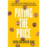 Paying the Price by Goldrick-Rab, Sara, 9780226527147