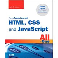 HTML, CSS and JavaScript All in One, Sams Teach Yourself Covering HTML5, CSS3, and jQuery by Meloni, Julie C., 9780672337147