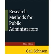 Research Methods for Public Administrators: Third Edition by Johnson; Gail, 9780765637147