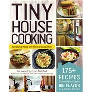 Tiny House Cooking by Mitchell, Ryan, 9781507207147