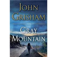 Gray Mountain by Grisham, John, 9780385537148