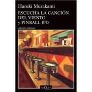 Escucha la canción del viento y Pinball 1973 / Listen to the Song of the Wind and Pinball 1973 by Murakami, Haruki; Porta, Lourdes, 9786074217148
