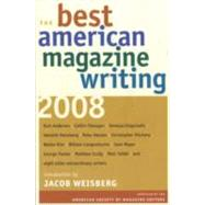 The Best American Magazine Writing 2008 by American Society of Magazine Editors, 9780231147149