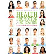 Principles and Foundations of Health Promotion and Education, 6/E by Cottrel; Girvan, 9780321927149