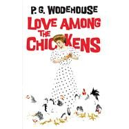 Love Among the Chickens by Wodehouse, P. G., 9780486817149