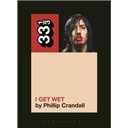 Andrew W.K.'s I Get Wet by Crandall, Phillip, 9781623567149