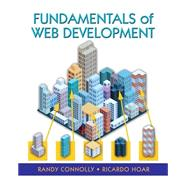 Fundamentals of Web Development by Connolly, Randy; Hoar, Ricardo, 9780133407150