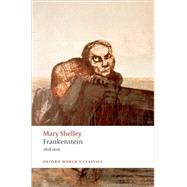 Frankenstein or The Modern Prometheus The 1818 Text by Shelley, Mary; Butler, Marilyn, 9780199537150