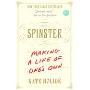 Spinster by Bolick, Kate, 9780385347150
