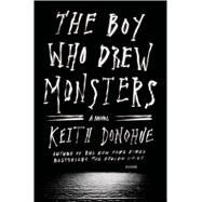 The Boy Who Drew Monsters A Novel by Donohue, Keith, 9781250057150