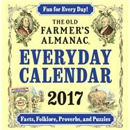 The Old Farmer's Almanac Everyday 2017 Calendar by Old Farmer's Almanac, 9781571987150