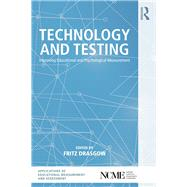 Technology and Testing: Improving Educational and Psychological Measurement by Drasgow; Fritz, 9780415717151