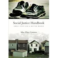Social Justice Handbook : Small Steps for a Better World by Cannon, Mae Elise, 9780830837151