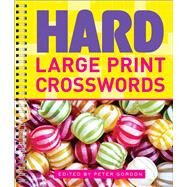 Hard Large Print Crosswords by Gordon, Peter, 9781454917151