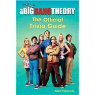 The Big Bang Theory: The Official Trivia Guide by Faberman, Adam, 9781501127151