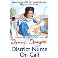 District Nurse on Call by Douglas, Donna, 9781784757151
