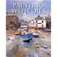 Painting With Oils by Howell, David, 9781847977151