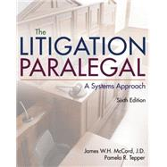 The Litigation Paralegal A Systems Approach by McCord, James W. H.; Tepper, Pamela, 9781285857152