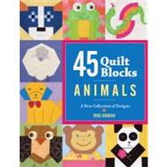 45 Quilt Blocks: Animals : A New Collection of Designs by Trice Boerens, 9781600597152