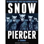 Snowpiercer 3 by Bocquet, Olivier; Rochette, Jean-Marc, 9781782767152