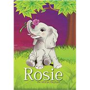 Rosie the African Elephant by Kaschula, Janet, 9781849637152