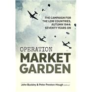 Operation Market Garden by Buckley, John; Preston-hough, Peter, 9781910777152