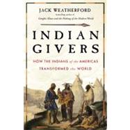 Indian Givers by Weatherford, Jack, 9780307717153