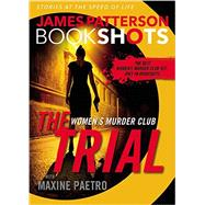 The Trial: A BookShot by Patterson, James; Paetro, Maxine, 9780316317153