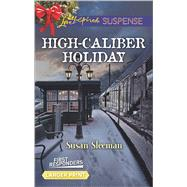 High-Caliber Holiday by Sleeman, Susan, 9780373677153