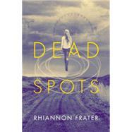 Dead Spots by Frater, Rhiannon, 9780765337153