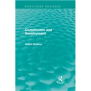 Communism and Development (Routledge Revivals) by Bideleux; Robert, 9781138017153