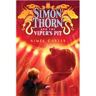 Simon Thorn and the Viper's Pit by Carter, Aimée, 9781619637153