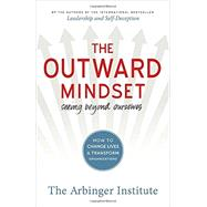 The Outward Mindset by Arbinger Institute, 9781626567153