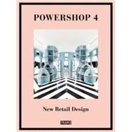 Powershop 4: New Retail Design by Szita, Jane, 9789491727153
