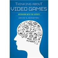 Thinking About Video Games by Heineman, David S., 9780253017154
