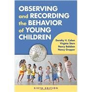 Observing and Recording the Behavior of Young Children by Cohen, Dorothy H.; Stern, Virginia; Balaban, Nancy; Gropper, Nancy, 9780807757154