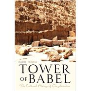 Tower of Babel: The Cultural History of Our Ancestors by Hodge, Bodie, 9780890517154