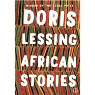 African Stories by Lessing, Doris, 9781476767154