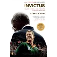 Invictus : Nelson Mandela and the Game That Made a Nation by Carlin, John, 9780143117155