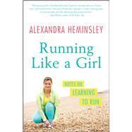 Running Like a Girl by Heminsley, Alexandra, 9781451697155