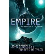 Empire Book 2, The Chronicles of the Invaders by Connolly, John; Ridyard, Jennifer, 9781476757155