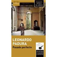 Pasado perfecto / Past Perfect by Padura, Leonardo, 9786074217155