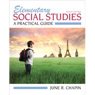Elementary Social Studies A Practical Guide by Chapin, June R., 9780132697156
