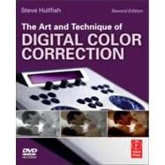 The Art and Technique of Digital Color Correction by Hullfish; Steve, 9780240817156