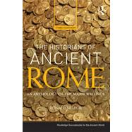 The Historians of Ancient Rome: An Anthology of the Major Writings by RONALD MELLOR; Department of H, 9780415527156