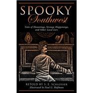 Spooky Southwest by Schlosser, S. E. (RTL); Hoffman, Paul G., 9781493027156