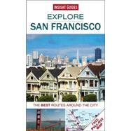 Insight Guides Explore San Francisco: The Best Routes Around the City by Insight Guides, 9781780057156