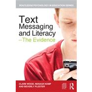 Text Messaging and Literacy GÇô The Evidence by Wood; Clare Patricia, 9780415687157
