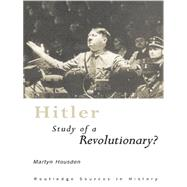Hitler: Study of a Revolutionary? by Housden; Martyn, 9780415757157